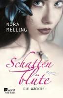 Nora Melling: Schattenblüte - Die Wächter