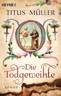 Titus Müller: Die Todgeweihte