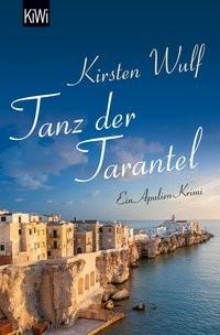 Kirsten Wulf: Tanz der Tarantel. Apulien-Krimi