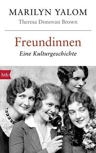 Marilyn Yalom: Freundinnen. Eine Kulturgeschichte