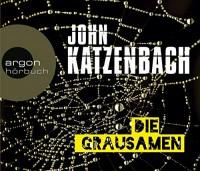 John Katzenbach: HÖRBUCH: Die Grausamen, 6 Audio-CDs