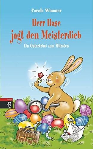 Carola Wimmer: Herr Hase jagt den Meisterdieb. Ein Osterkrimi zum Mitraten