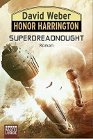 David Weber: Honor Harrington: Superdreadnought