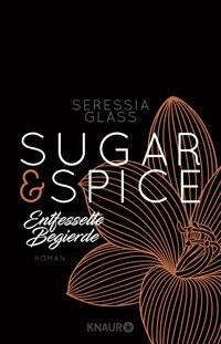 Seressia Glass: Sugar & Spice - Entfesselte Begierde