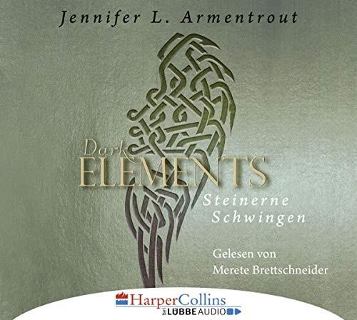 Jennifer L. Armentrout: Dark Elements - Steinerne Schwingen. Hörbuch