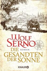 Wolf Serno: Die Gesandten der Sonne