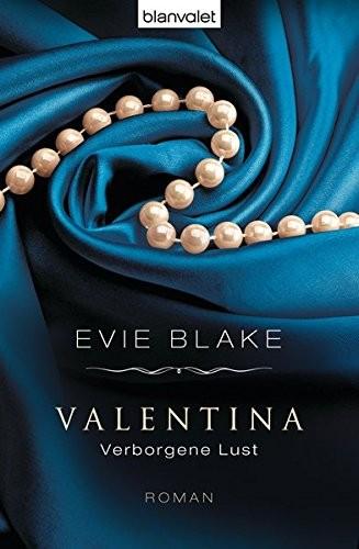 Evie Blake: Valentina. Verborgene Lust