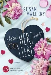 Susan Mallery: Mein Herz sucht Liebe