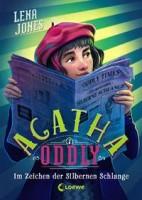 Lena Jones: Agatha Oddly - Im Zeichen der Silbernen Schlange. Detektiv-Roman