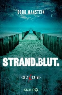 Bodo Manstein: Strand.Blut. Sylt-Krimi