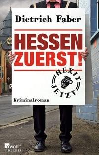 Dietrich Faber: Hessen zuerst!