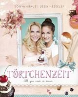 Sonya Kraus, Jessi Hesseler: Törtchenzeit. All you need is sweet