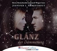 Jennifer L. Armentrout: HÖRBUCH: Glanz der Dämmerung, 6 Audio-CDs