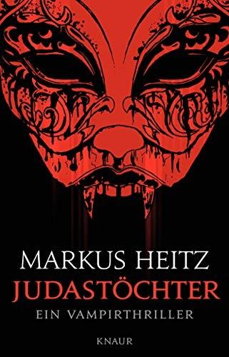 Markus Heitz: Judastöchter. Ein Vampirthriller
