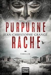 Jean-Christophe Grangé: Purpurne Rache