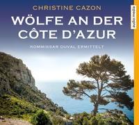Christine Cazon: HÖRBUCH: Wölfe an der Côte d'Azur, 4 Audio-CDs