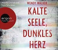 Wendy Walker: HÖRBUCH: Kalte Seele, dunkles Herz, 6 Audio-CDs