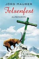 Jörg Maurer: Felsenfest. Alpenkrimi
