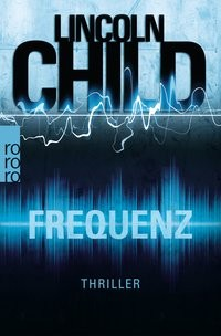 Lincoln Child: Frequenz