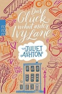 Juliet Ashton: Das Glück wohnt in der Ivy Lane