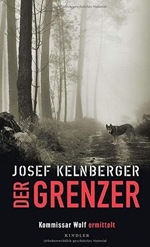 Josef Kelnberger: Der Grenzer