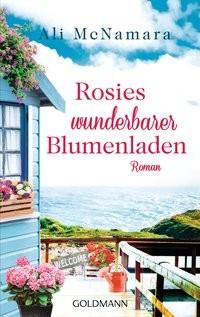 Ali McNamara: Rosies wunderbarer Blumenladen