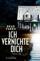 Brad Parks: Ich vernichte dich
