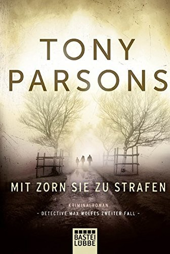Tony Parsons: Mit Zorn sie zu strafen