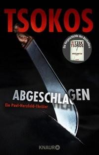 Michael Tsokos: Abgeschlagen. True-Crimi-Thriller