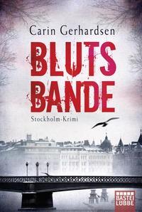 Carin Gerhardsen: Blutsbande. Stockholm-Krimi