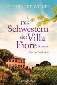 Constanze Wilken: Die Schwestern der Villa Fiore 2 - Biancas Geschichte