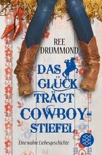 Ree Drummond: Das Glück trägt Cowboystiefel