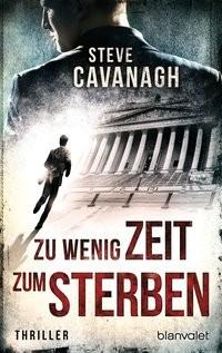 Steve Cavanagh: Zu wenig Zeit zum Sterben