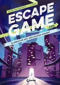 Mélanie Vives: Escape Game Kids - Alarmstufe Rot: Der Hackerangriff