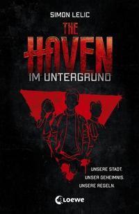 Simon Lelic: The Haven (Band 1) - Im Untergrund
