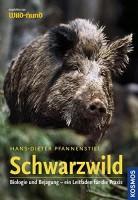 Hans-Dieter Pfannenstiel: Schwarzwild. Biologie und Bejagung - ein Leitfaden für die Praxis