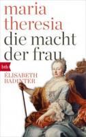 Élisabeth Badinter: Maria Theresia. Die Macht der Frau