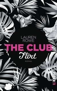 Lauren Rowe: The Club - Flirt