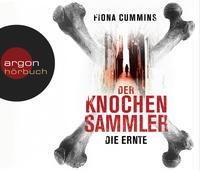 Fiona Cummins: HÖRBUCH: Der Knochensammler - Die Ernte, 6 Audio-CDs