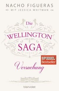 Nacho Figueras: Die Wellington-Saga - Versuchung