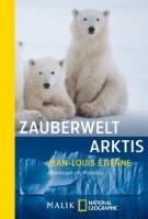 Jean-Louis Etienne: Zauberwelt Arktis. Abenteuer im Polareis