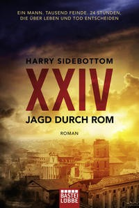 Harry Sidebottom: Jagd durch Rom - XXIV