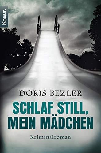 Doris Bezler: Schlaf still, mein Mädchen