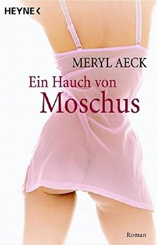 Meryl Aeck: Ein Hauch von Moschus