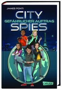 James Ponti: City Spies 1: Gefährlicher Auftrag
