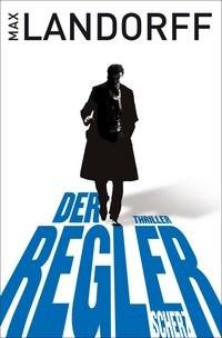 Max Landorff: Der Regler