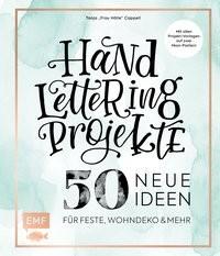 Tanja Cappell: Handlettering Projekte - 50 neue Ideen für Feste, Wohndeko und mehr