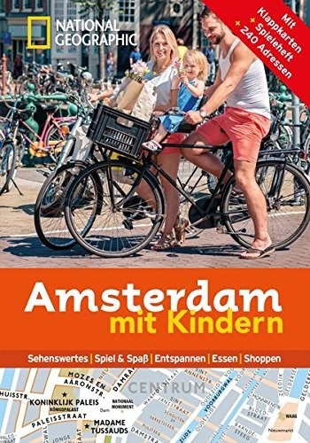 Hélène Le Tac: National Geographic Familien-Reiseführer Amsterdam mit Kindern