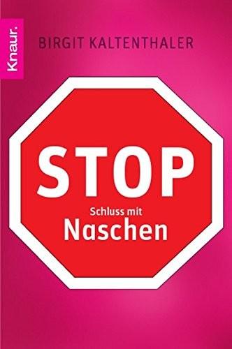 Birgit Kaltenthaler: Stop - Schluss mit Naschen