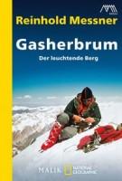 Reinhold Messner: Gasherbrum. Der leuchtende Berg